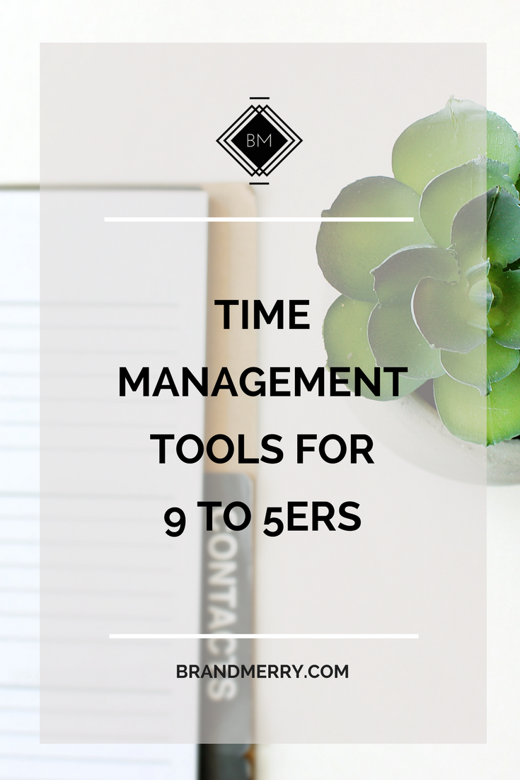 Time Management tools for 9 to 5ers