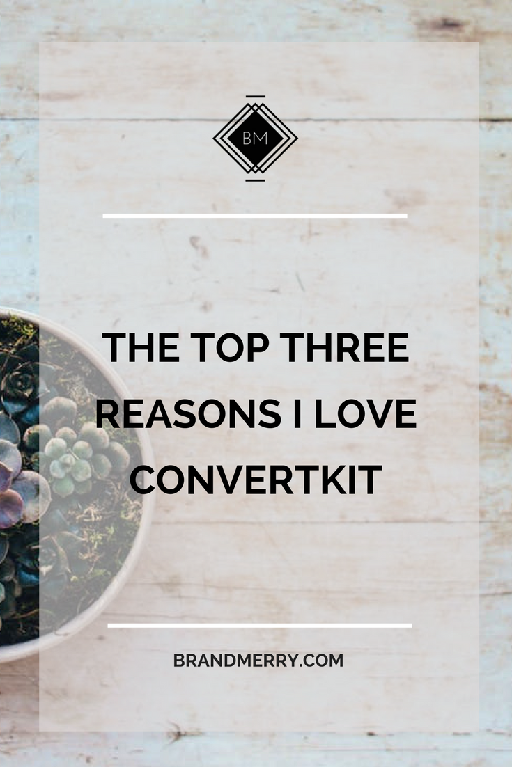 the top three reasons to choose Convertkit for your business