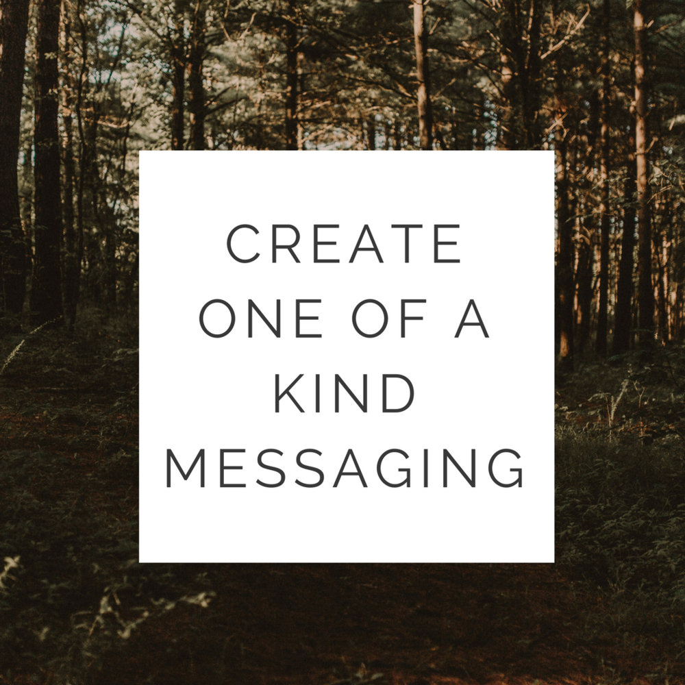 Create One of a Kind Messaging for Your Brand