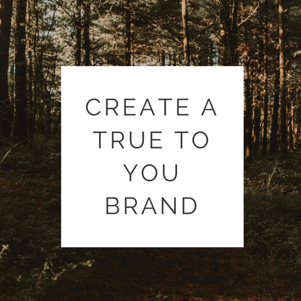 Create a True to You Brand