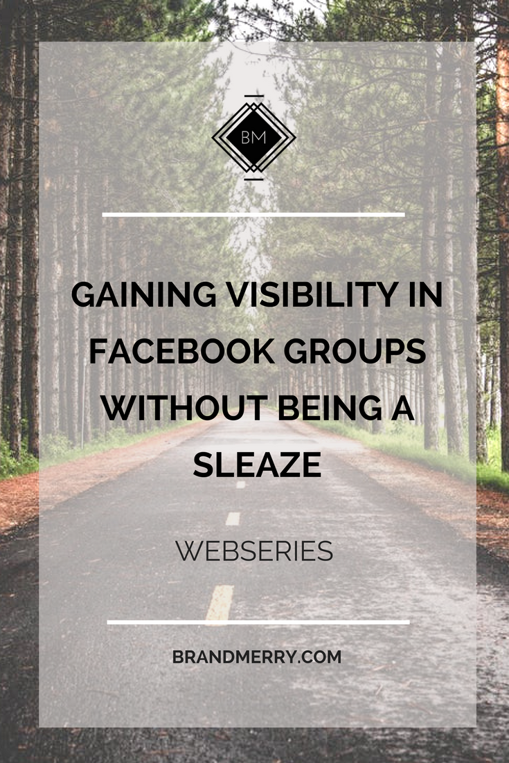 Gaining Visibility in Facebook Groups (Yes, even those that don't allow promotions)