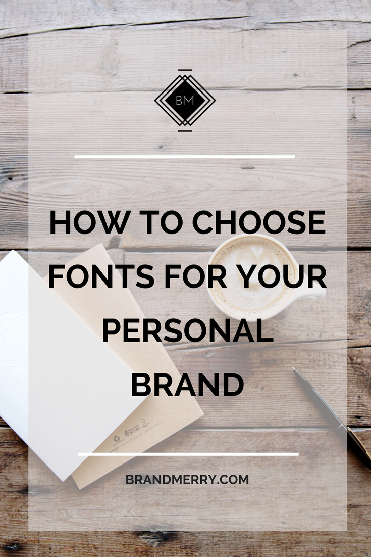 How to Choose Fonts for Your Personal Brand that Make People FEEL Something