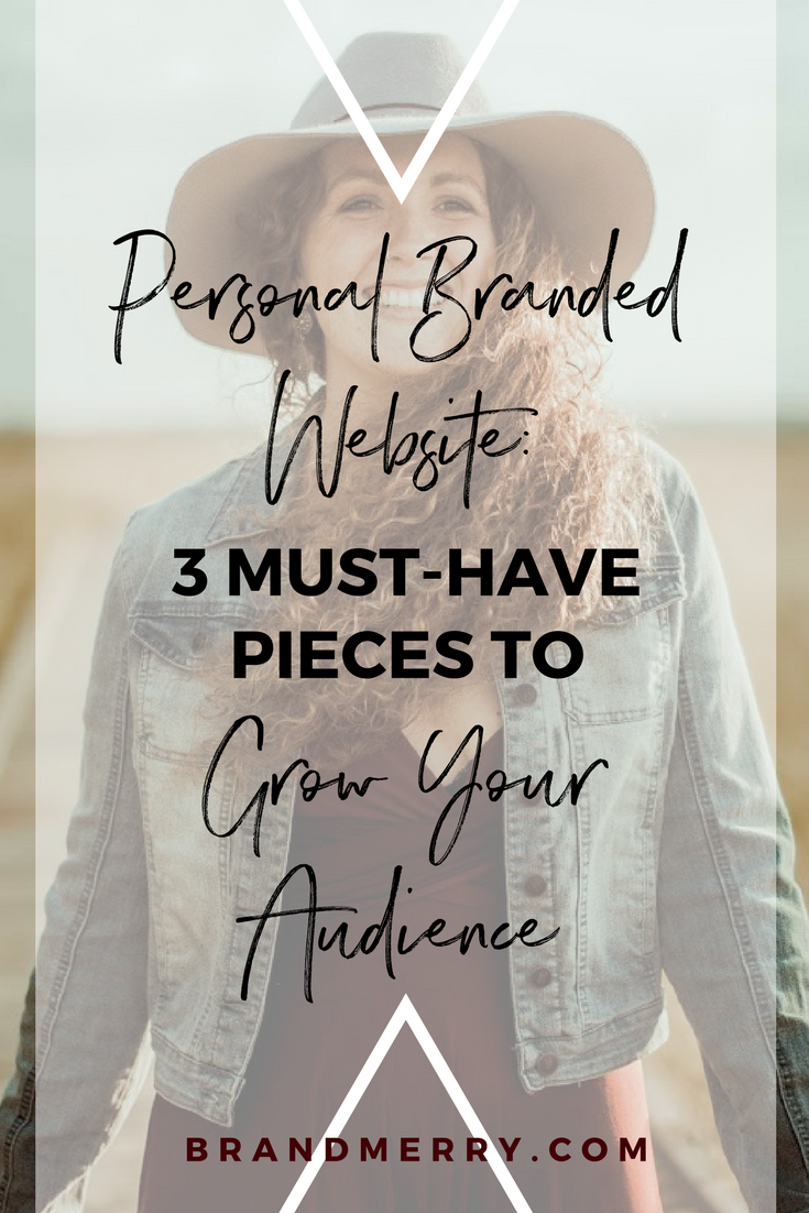 Personal Branded Website: 3 Must-Have Pieces to Grow Your Audience | Brandmerry | Branding and Business Coach