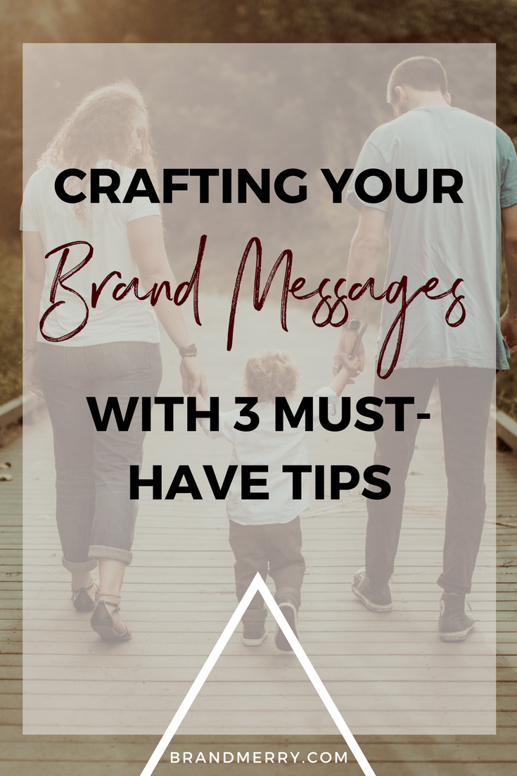 Crafting Your Brand Messages with 3 Must Have Tips | Branding Tips, Brand Messaging | Brandmerry