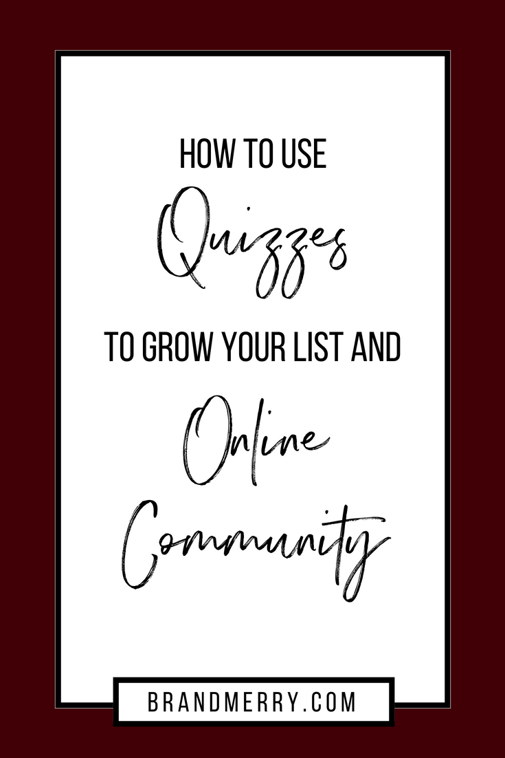 How to use quizzes to grow your list and online community, grow your list, online marketing, list building, grow your email list, how to create a quiz, online quizzes | Branding and business coach | Brandmerry