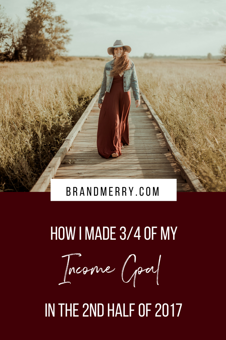 How I Made 3/4 of My Income Goal in The 2nd Half of 2017 | How to reach your income goal for the year | Brandmerry Coaching with Michelle Knight Branding and Business Coach