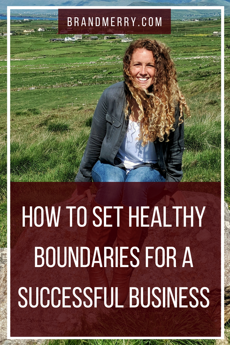 How to Set Healthy Boundaries for a Successful Business | Brandmerry by Michelle Knight Branding and Business  Coach