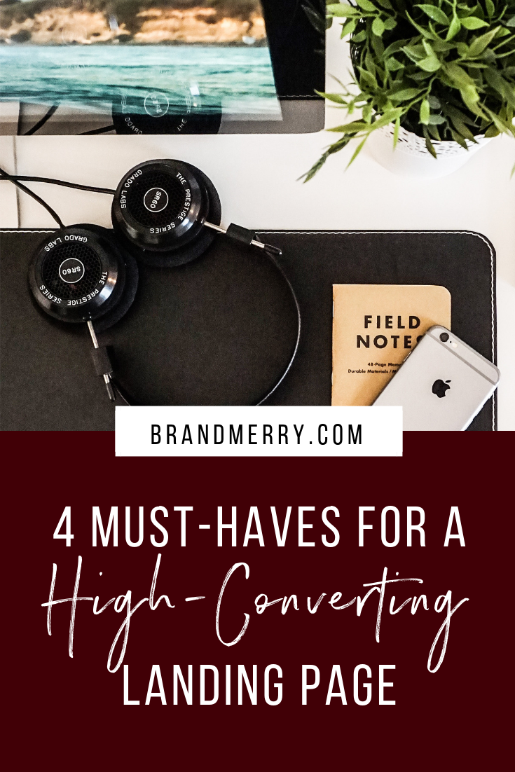 4 Must-Haves for a High-Converting Landing Page | How to create a landing page | online marketing landing pages, landing page design | Brandmerry.com