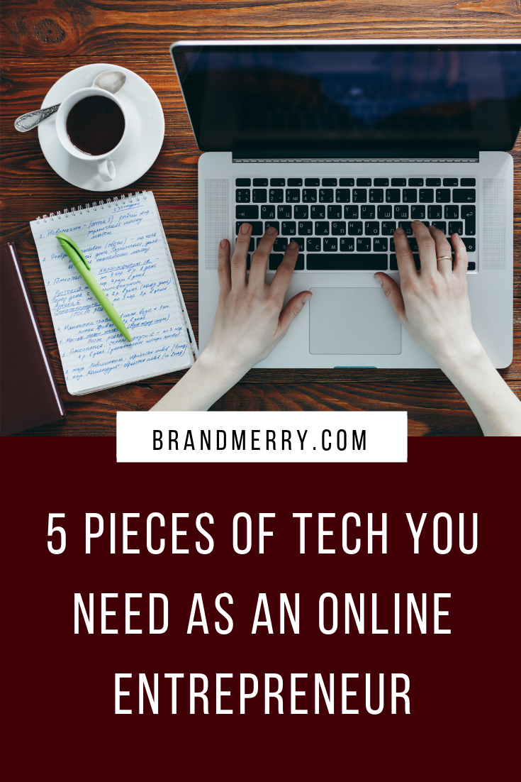 5 Pieces of Tech You Need as an Online Entrepreneur, Business Tools, Marketing Tools, Entrepreneur tools, Online Marketing Tools | Brandmerry Blog