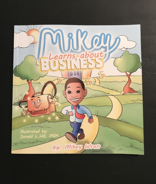 Mikey Learns About Business  by Mikey Wren