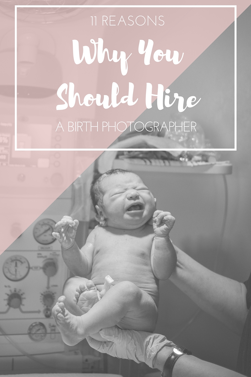 Why You Should Hire a Birth Photographer