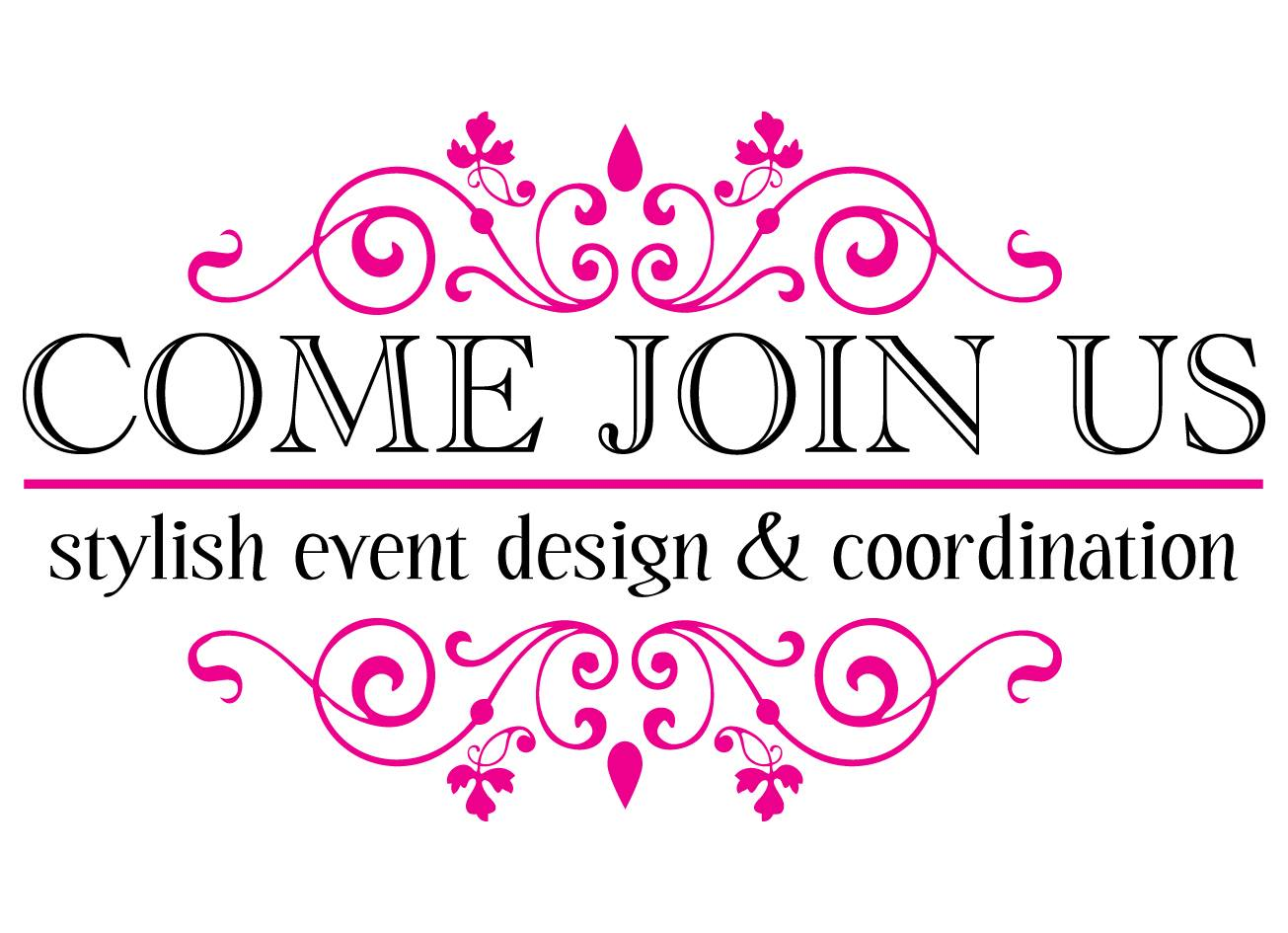 Come Join Us, Stylish Events & Coordination