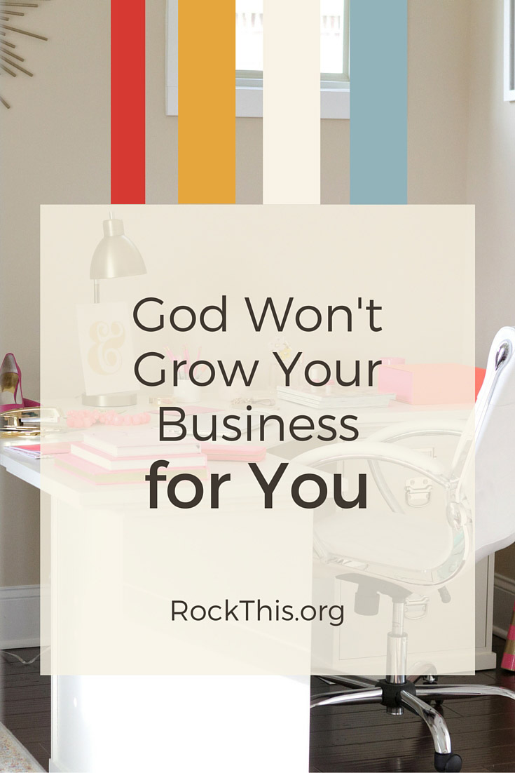 I believe there's a fine line between submitting our will to Him and trusting Him, and working hard to use our skills to grow our business. We shouldn't take our business fully into our own hands -- as in everything else in life, it's His, and we are simply stewards of it. But, we can't just sit around, praying, and waiting for God to grow our business for us.