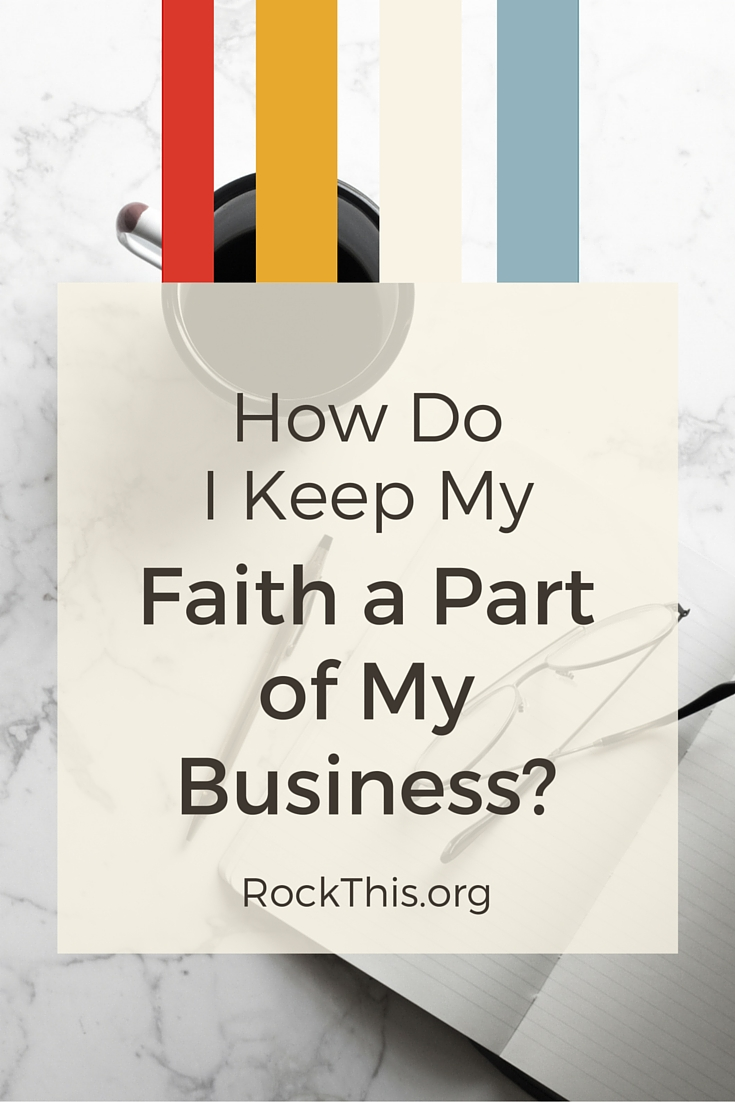 "There's a recurring question I see Christian entrepreneurs asking online -- ""How do I keep my faith a part of my business?""  It's a good, important question, but I believe that sometimes we are overthinking it."