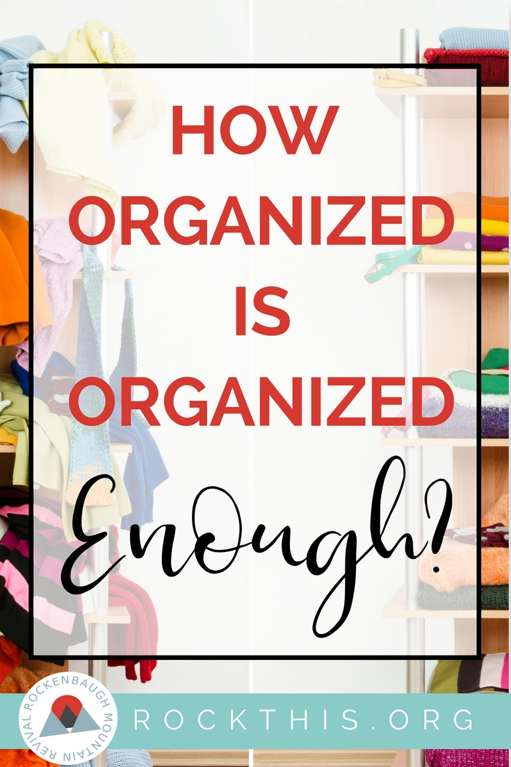 Trying to figure out just how much organization you need in your life?  Overwhelmed with the current state of your home? What if I told you perfection is way over-rated? Answer two simple questions to figure out what organization looks like in YOUR life. #organization #getorganized