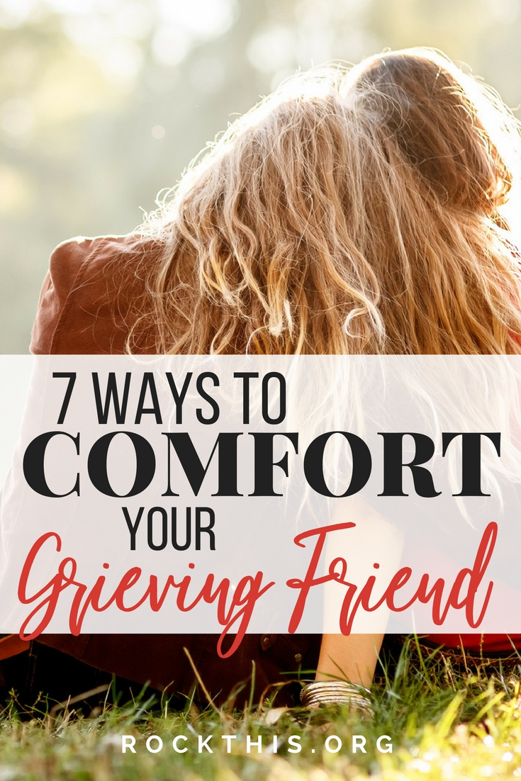 What should you say or do for a friend who is grieving? Seeing a friend in pain is hard. So what can you do to comfort them? Here are 7 ways to help a friend after they've suffered a great loss. #grief #comfort #howtohelpafriend #empathy