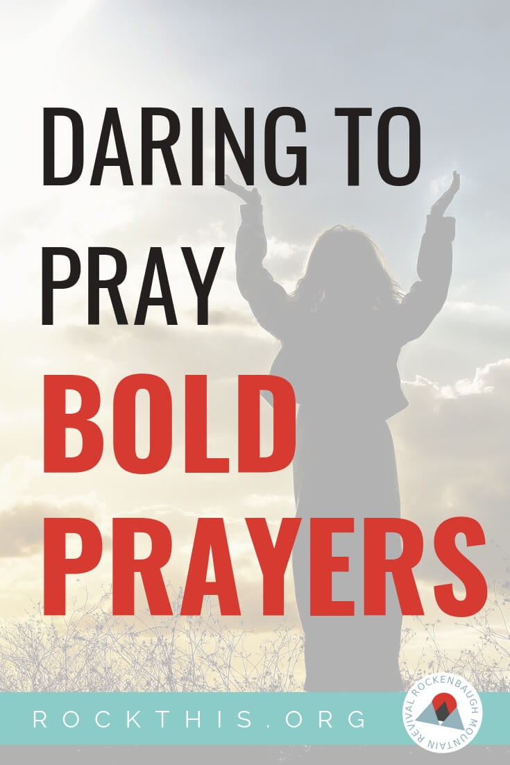 Daring to pray bold prayers. It can be scary to cry out to God. But what if praying in faith and belief could change your life? A must read. #prayer #rockthisrevial #boldprayers