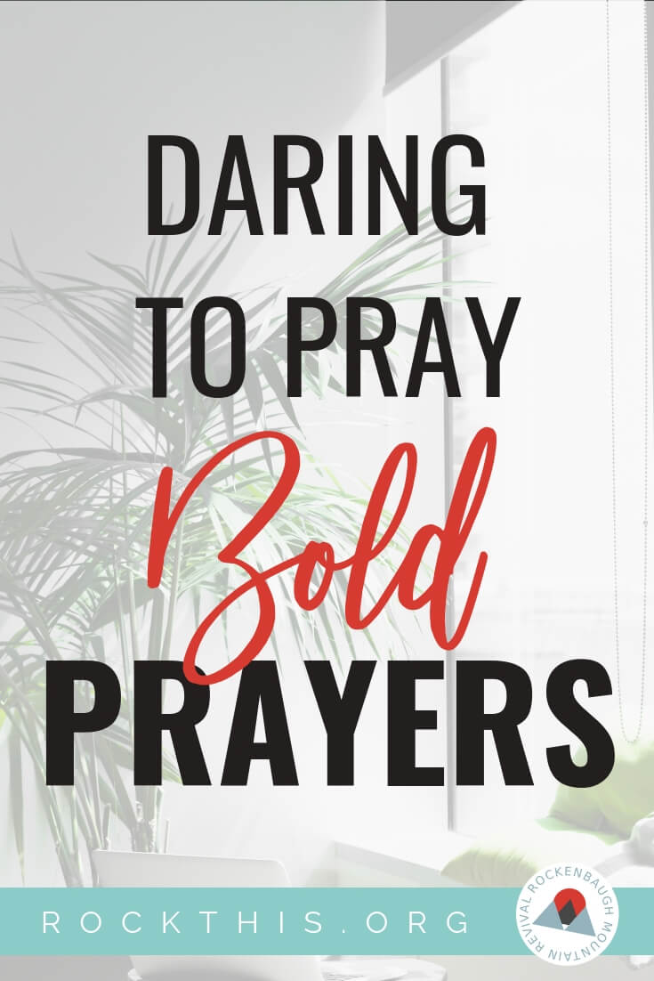 Daring to pray bold prayer. It can be scary to cry out to God. But what if praying in faith and belief could change your life? A must read. #prayer #rockthisrevial #boldprayers