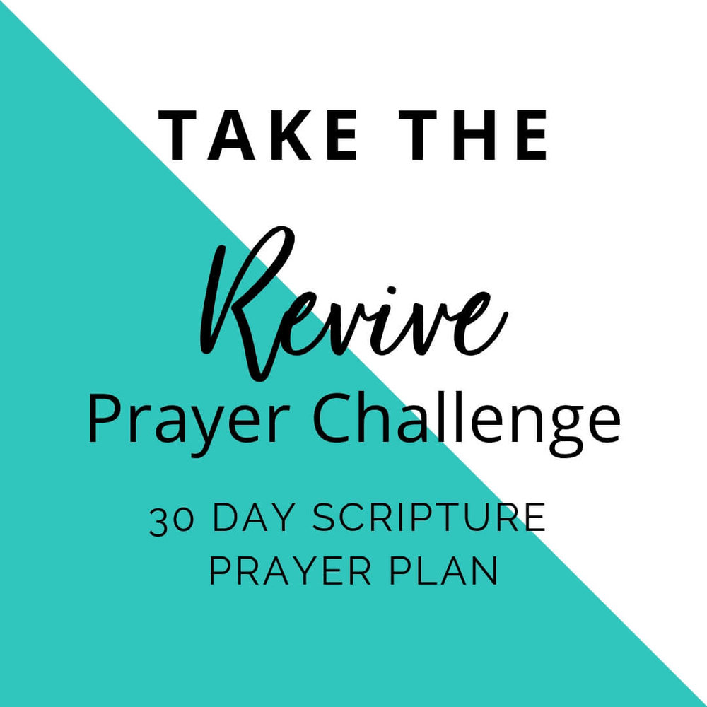 Take the 30 Day Revive Prayer Challenge.