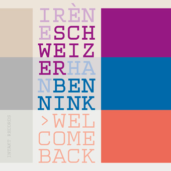 2015: Irene Schweizer/Han Bennink: Welcome Back (Intakt)