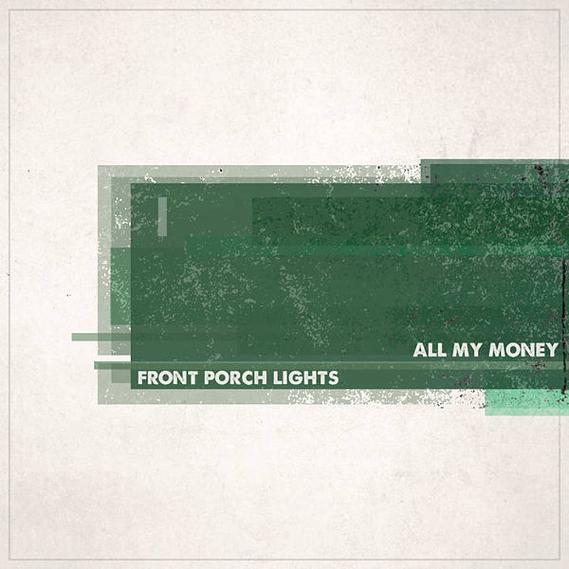 All My Money     Front Porch Lights   Mixing & Mastering