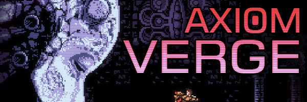 Axiom Verge GOTY 2015