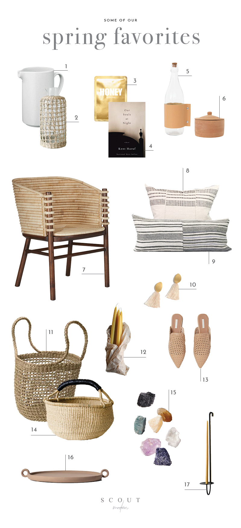 1.  Pitcher  | 2.  Seagrass Cage Carafe  | 3.  LAPCOS Honey Sheet Mask  | 4.  Our Souls At Night Book  | 5.  Leather Wrapped Bottle  | 6.  Terracotta Canister  | 7. T ejido Dining Chair  | 8.  African Striped Pillow  | 9.  Chinese Textile Stripe  | 10.  Tassel Statement Earring  | 11.  Tankvard Basket  | 12.  Beeswax Taper Candles  | 13.  Mules  | 14.  Bolga Basket (Large)  | 15.  Chakra Crystal Collection  | 16.  Eathenware Tray  | 17.  Iron Candle Holder