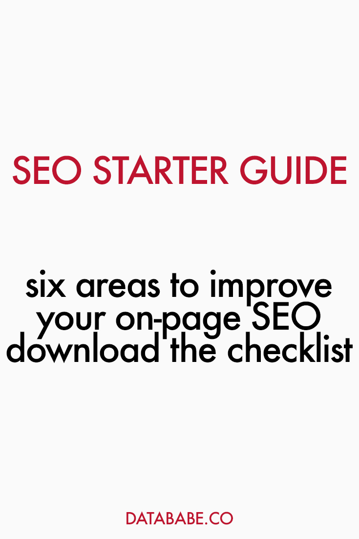 SEO Starter Guide - 6 Areas to Improve Your On-Page SEO. Includes SEO Checklist Download! - DataBabe Digital