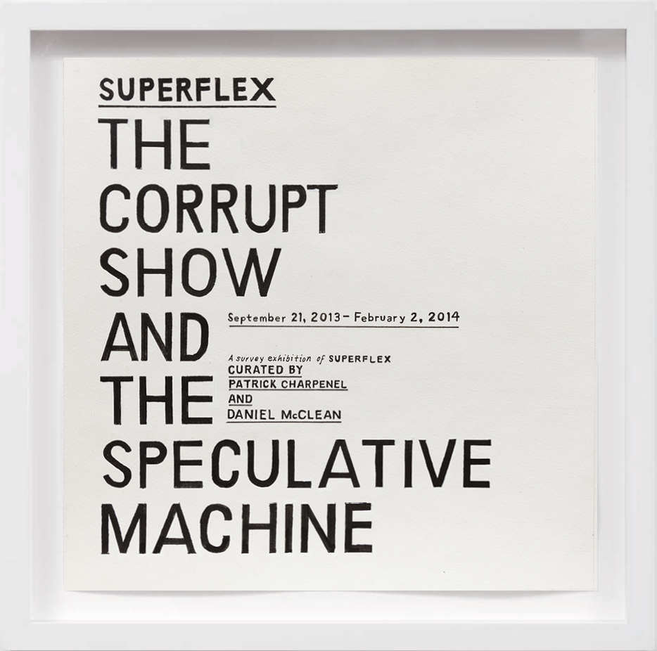 The Corrupt Show and the Speculative Machine Superflex (2014)     2017,  SOLD