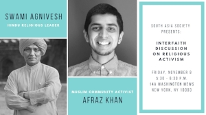 NOVEMBER 9  Swami Agnivesh will participate in:  An Interfaith Discussion on   Religious Activism   Organized by NYU's South Asia Society and cosponsored by Sadhana.  November 9, 5:30 - 7 pm 14a Washington Mews, NYC   RSVP  Here