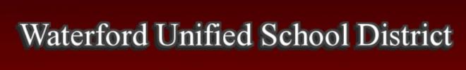 Address: Waterford Unified School District @219 N. Reinway Avenue, Building #2, Waterford, CA 95386 - Phone: (209) 874-1809