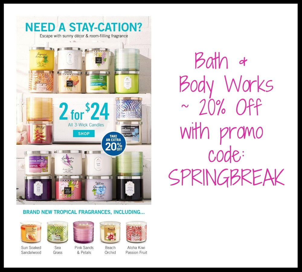 Bath & Body Works  ~  20% Off Any Purchase with promo code: SPRINGBREAK ( Offer may not be combined with any other coupons or discounts ~ e nds 3/26) + $5.99 shipping