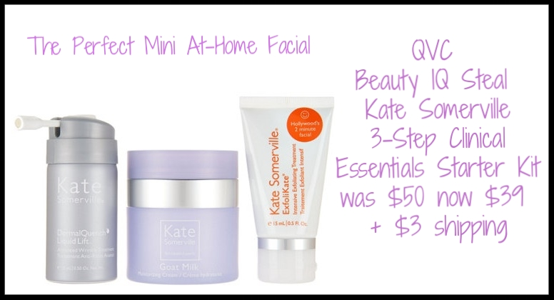 QVC  ~ Kate Somerville 3-Step Clinical Essentials Starter Kit ~ was: $50 now: $39 + $3 shipping