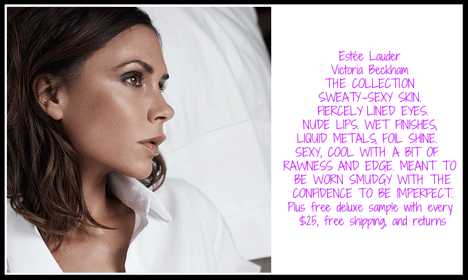 Estée Lauder  ~ Victoria Beckham Collection ~ New shades are in! Plus a deluxe sample with every $25 purchase, free shipping, and returns!