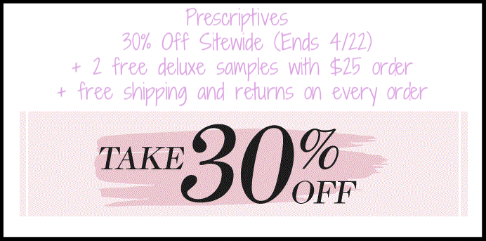 Prescriptives ~ Friends & Family Event ~ 30% Off Sitewide + 2 free deluxe samples with $25 purchase + free shipping and returns on every order