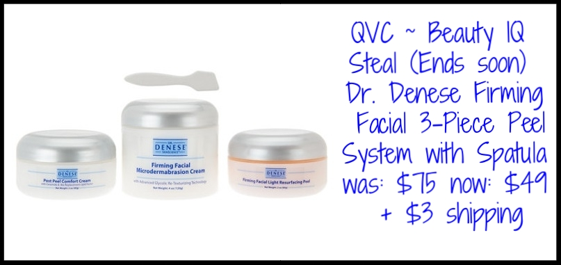 QVC  ~ Beauty IQ Steal (Ends soon) ~ Dr. Denese Firming Facial 3-Piece Peel System with Spatula ~ was: $75 now: $49 + $3 shipping