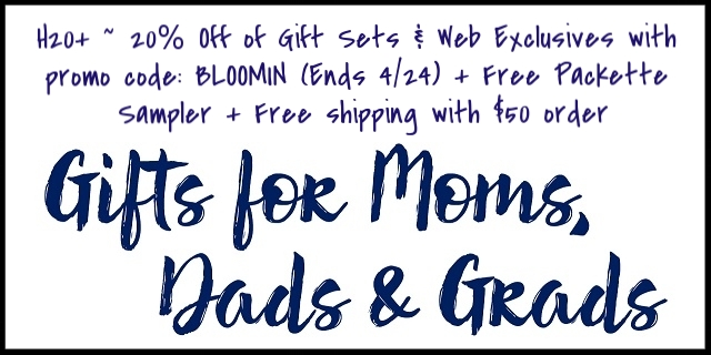 H20+ ~ 20% Off of Gift Sets & Web Exclusives with promo code: BLOOMIN (Ends 4/24) + Free Packette Sampler + Free shipping with $50 order