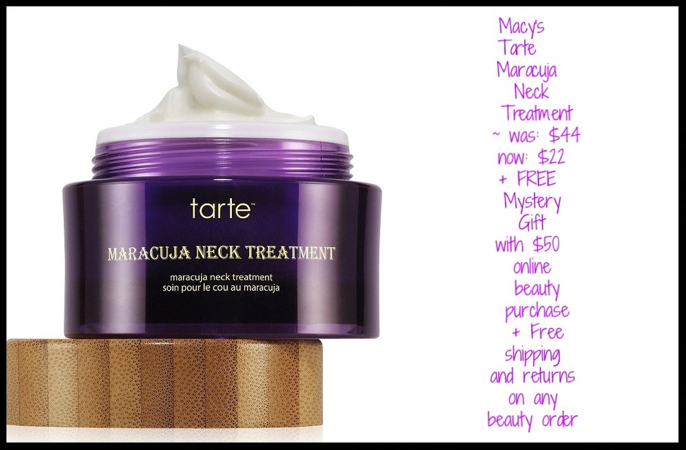 Macy's ~ Tarte ~  Maracuja Neck Treatment  ~ was: $44 now: $22 + FREE Mystery Gift with $50 online beauty purchase + Free shipping and returns on any beauty order