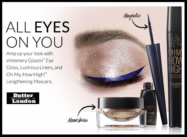 Butter London ~ Amp up your eyes this Spring! Plus free gift ($45 value) with $50 purchase with promo code: SPRING17 + Free shipping on all orders!