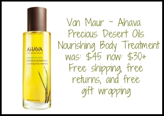Von Maur ~  Ahava  ~ Precious Desert Oils Nourishing Body Treatment ~ was: $45 now: $30 + Free shipping, free returns, and free gift wrapping