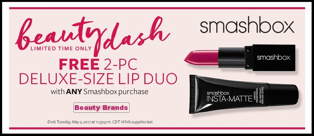 Beauty Brands ~  Beauty Dash  ~ Free 2-Piece Deluxe-Size Lip Duo with any Smashbox purchase (Ends 5/2) + Free Sampler Bag + Free shipping with $50 order