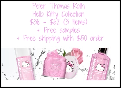 Peter Thomas Roth ~ Hello Kitty Collection ~ $38 - $52 (3 Items) + Free samples with every order + Free shipping with $50 order