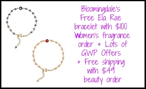 Bloomingdale's ~ Receive your choice of a free blue or pink Ela Rae bracelet with any $100 Women's fragrance purchase + Lots of GWP Offers + Free shipping with any $49 beauty order or  become a  Loyallist  (It's free to join) for free shipping on any order