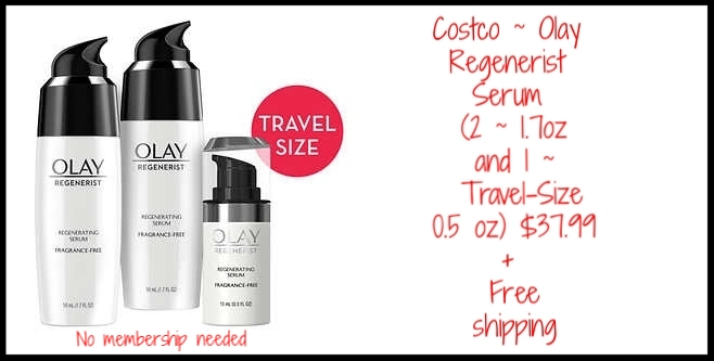 Costco (No membership needed) ~ Olay  Regenerist Serum  (2 ~ 1.7oz and 1 ~ Travel-Size 0.5 oz) $37.99 + Free shipping