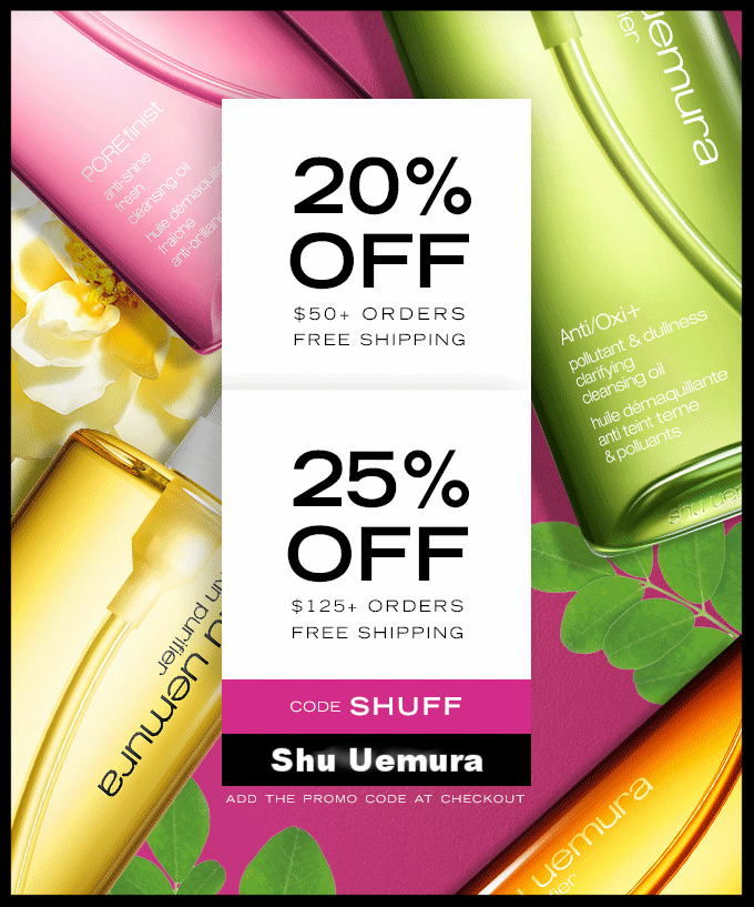 Shu Uemura ~  Friends & Family Event  ~ 20% Off of $50 order / 25% Off of $125 order with promo code: SHUFF (Ends 5/14) + 1 free sample with promo code: MAXIGEL (Both codes combined) + 1 deluxe sample + Free shipping with $50 order