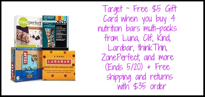 Target  ~ Free $5 Gift Card when you buy 4 nutrition bars  multi-packs from Luna, Clif, Kind, Larabar, thinkThin, ZonePerfect, and more (Ends 5/20) + Free shipping and returns with $35 order