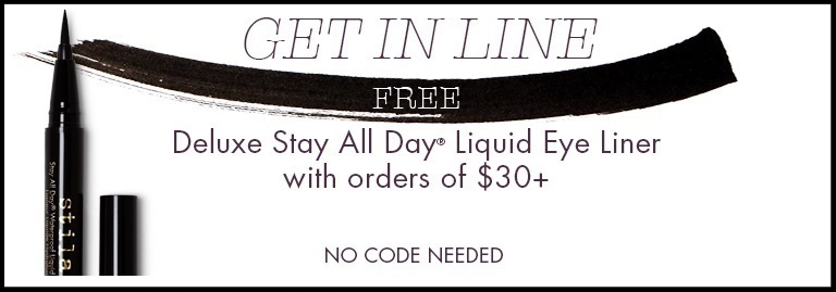 Stila  ~ Free Deluxe Stay All Day Liquid Eyeliner with $30 purchase + 1 free sample + Free shipping with $50 order