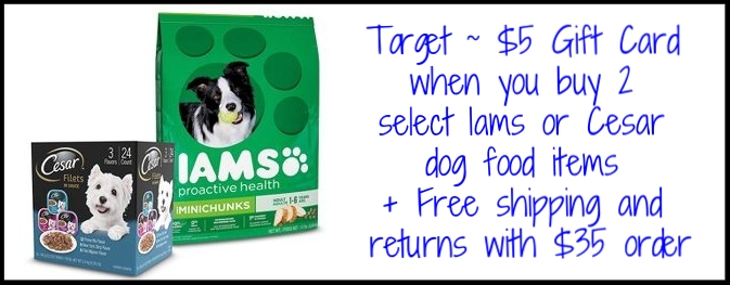 Target ~ $5 Gift Card when you buy 2 select Iams or Cesar dog food items + Free shipping and returns with $35 order