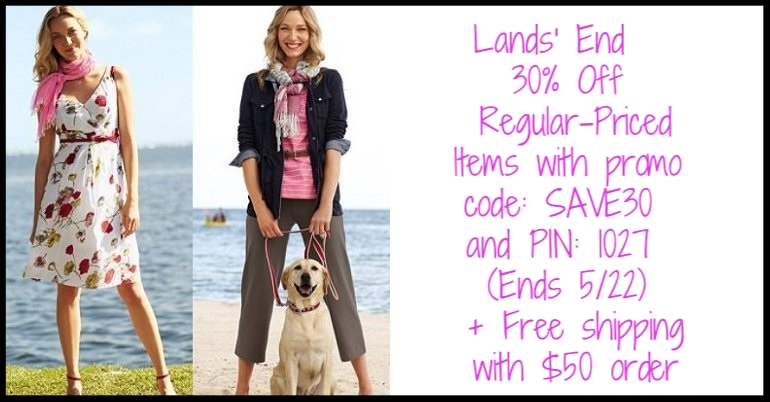 Lands' End ~ 30% Off Regular-Priced Items with promo code:  SAVE30  and PIN:  1027  (Ends 5/22) + Free shipping with $50 order