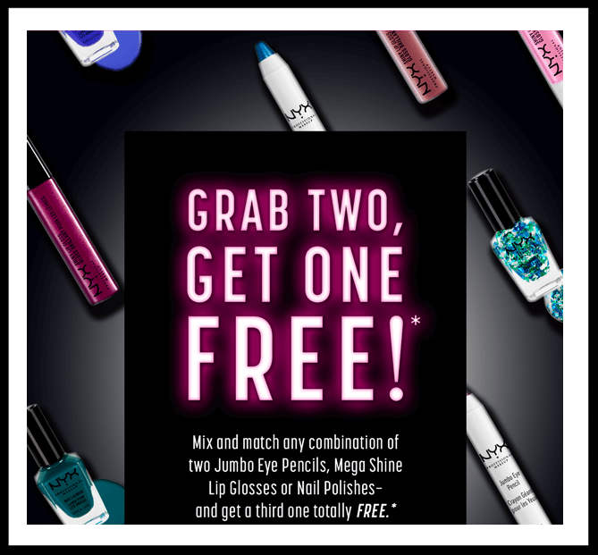 NYX Cosmetics  ~ Buy 2, Get 1 Free on JUMBO EYE PENCIL, MEGA SHINE LIP GLOSS , and NAIL LACQUER (Mix and Match ~ ends 5/29) + Free shipping with $25 order